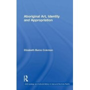 Aboriginal Art, Identity and Appropriation by Elizabeth Burns Coleman