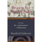 Beauty for Truth's Sake by Stratford Caldecott