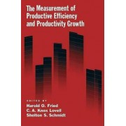 The Measurement of Productive Efficiency and Productivity Growth by Harold O. Fried