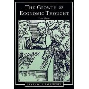The Growth of Economic Thought by Henry William Spiegel