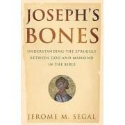 Joseph's Bones by Jerome M Segal