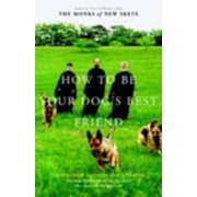 How to be Your Dogs Best Friend by The Monks of New Skete