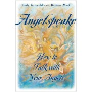 Angelspeake: How to Talk with Your Angels: A Guide, Hardcover