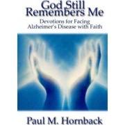 God Still Remembers Me by Paul M Hornback