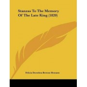 Stanzas to the Memory of the Late King (1820) by Felicia Dorothea Browne Hemans