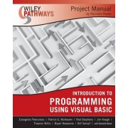 Introduction to Programming Using Visual Basic Project Manual by Evangelos Petroutsos
