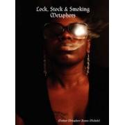 Lock, Stock & Smoking Metaphors by Mother Metaphor (Renee Michele)