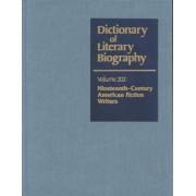 Dictionary of Literary Biography: American Fiction Writers, Nineteenth Century v. 202 by Kent Ljungquist