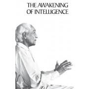 The Awakening of Intelligence by Jiddu Krishnamurti