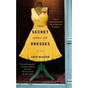 The Secret Lives of Dresses by Erin McKean