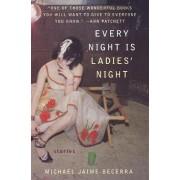 Every Night is Ladies Night by Michael Jaime-Becerra