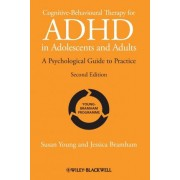 Cognitive-behavioural Therapy for ADHD in Adolescents and Adults by Susan Young