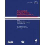 Automated People Mover Standards: ANSI/ASCE/T&DI 21.4-08 Pt. 4 by American Society of Civil Engineers (Asce)