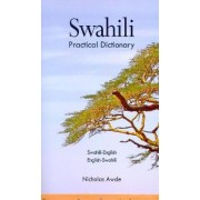 Swahili-English/English-Swahili Practical Dictionary by Nicholas Awde