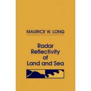 Radar Reflectivity of Land and Sea by Maurice W. Long