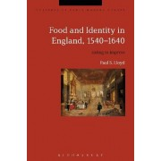 Food and Identity in England, 1540-1640 by Dr. Paul S. Lloyd