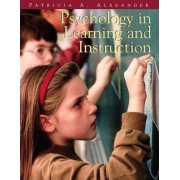 Psychology in Learning and Instruction by Patricia A. Alexander