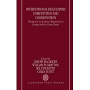 International Regulatory Competition and Coordination by Lecturer in Law Joseph McCahery