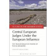 Central European Judges Under the European Influence by Michal Bobek