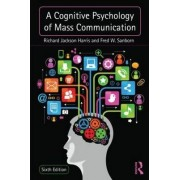 A Cognitive Psychology of Mass Communication by Richard Jackson Harris