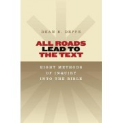 All Roads Lead to the Text by Dean Deppe