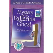 Mystery of the Ballerina Ghost (Pack-N-Go Girls Adventures - Austria 1) by Janelle Diller