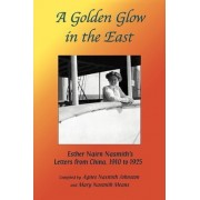 A Golden Glow in the East by Agnes N Johnston