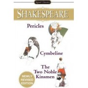Pericles/Cymbeline/The Two Noble Kinsmen by William Shakespeare