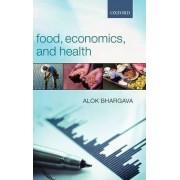 Food, Economics, and Health by Alok Bhargava