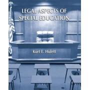 Legal Aspects of Special Education by Kurt Hulett