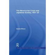 The Manchurian Crisis and Japanese Society, 1931-33 by Sandra Wilson