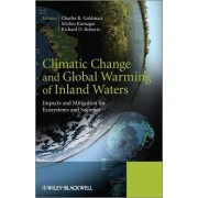 Climatic Change and Global Warming of Inland Waters by Charles R. Goldman