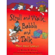 Stroll and Walk, Babble and Talk by Brian P. Cleary