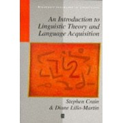 An Introduction to Linguistic Theory and Language Acquisition by Stephen Crain