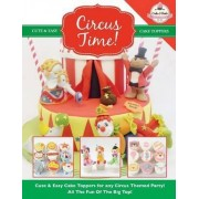 Circus Time! Cute & Easy Cake Toppers for Any Circus Themed Party! All the Fun of the Big Top ! by The Cake & Bake Academy