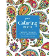 Posh Adult Coloring Book: Paisley Designs for Fun & Relaxation by Theresa Roberts Logan