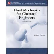 Fluid Mechanics for Chemical Engineers by Noel De Nevers