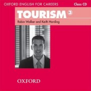 Oxford English for Careers: Tourism 3: Class Audio CD by Robin Walker