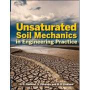Unsaturated Soil Mechanics in Engineering Practice by D. G. Fredlund