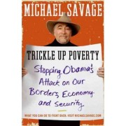 Trickle Up Poverty Large Print: Stopping Obama's Attack on Our Borders, Economy, and Security by Michael Savage