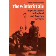 'The Winter's Tale' in Performance in England and America 1611-1976 by Dennis Bartholomeusz