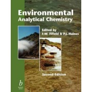 Environmental Analytical Chemistry by F. W. Fifield