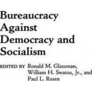 Bureaucracy Against Democracy and Socialism by Ronald M. Glassman