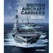 British Aircraft Carriers by MR David Hobbs