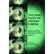 The Many Faces of Weimar Cinema by Christian Rogowski