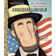 My Little Golden Book About Abraham Lincoln by Bonnie Bader
