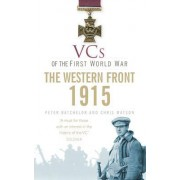 VCs of the First World War: Western Front 1915 by Peter F. Batchelor