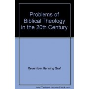 Problems of Biblical Theology in the Twentieth Century by Henning Reventlow