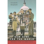A New Deal for the World by Elizabeth Borgwardt
