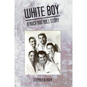 White Boy a Rock and Roll Story
